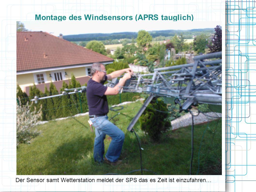 Montage des Windsensors (APRS tauglich) Der Sensor samt Wetterstation meldet der SPS das es Zeit ist einzufahren…