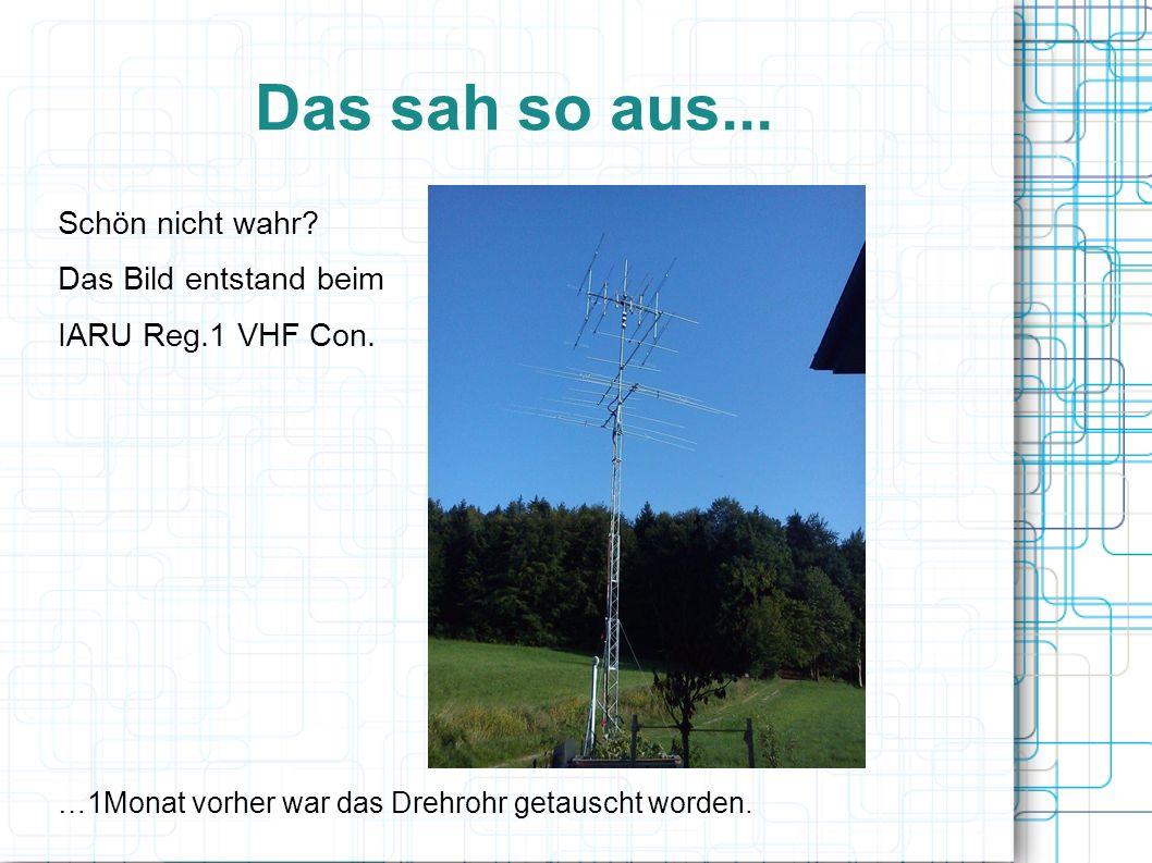 Das sah so aus...Schön nicht wahr. Das Bild entstand beim IARU Reg.1 VHF Con.