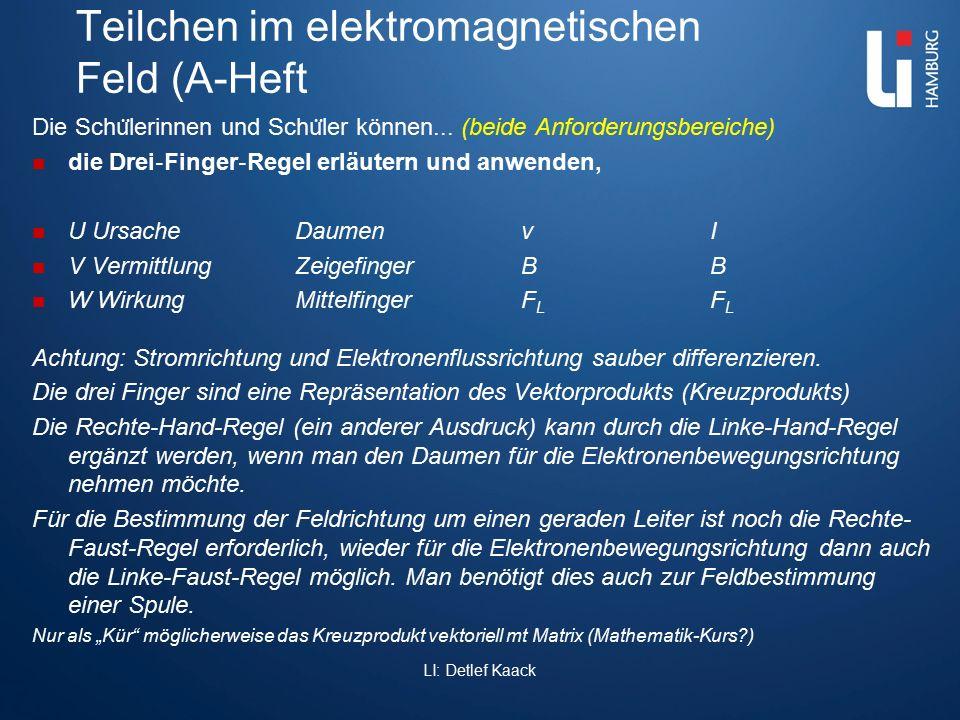 Teilchen im elektromagnetischen Feld (A-Heft Die Schu ̈ lerinnen und Schu ̈ ler können... (beide Anforderungsbereiche) die Drei ‐ Finger ‐ Regel erläu