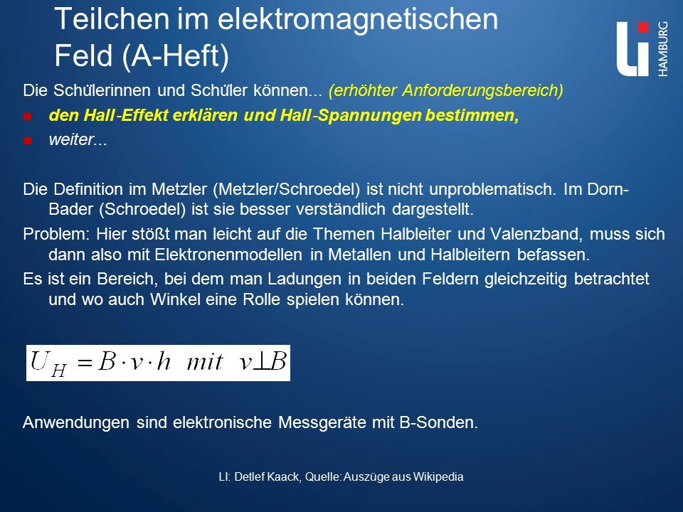 Teilchen im elektromagnetischen Feld (A-Heft) Die Schu ̈ lerinnen und Schu ̈ ler können... (erhöhter Anforderungsbereich) den Hall ‐ Effekt erklären u