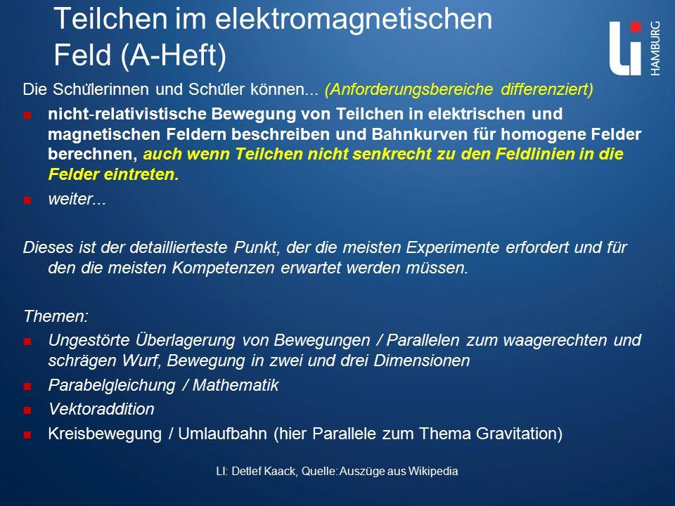 Teilchen im elektromagnetischen Feld (A-Heft) Die Schu ̈ lerinnen und Schu ̈ ler können... (Anforderungsbereiche differenziert) nicht ‐ relativistisch