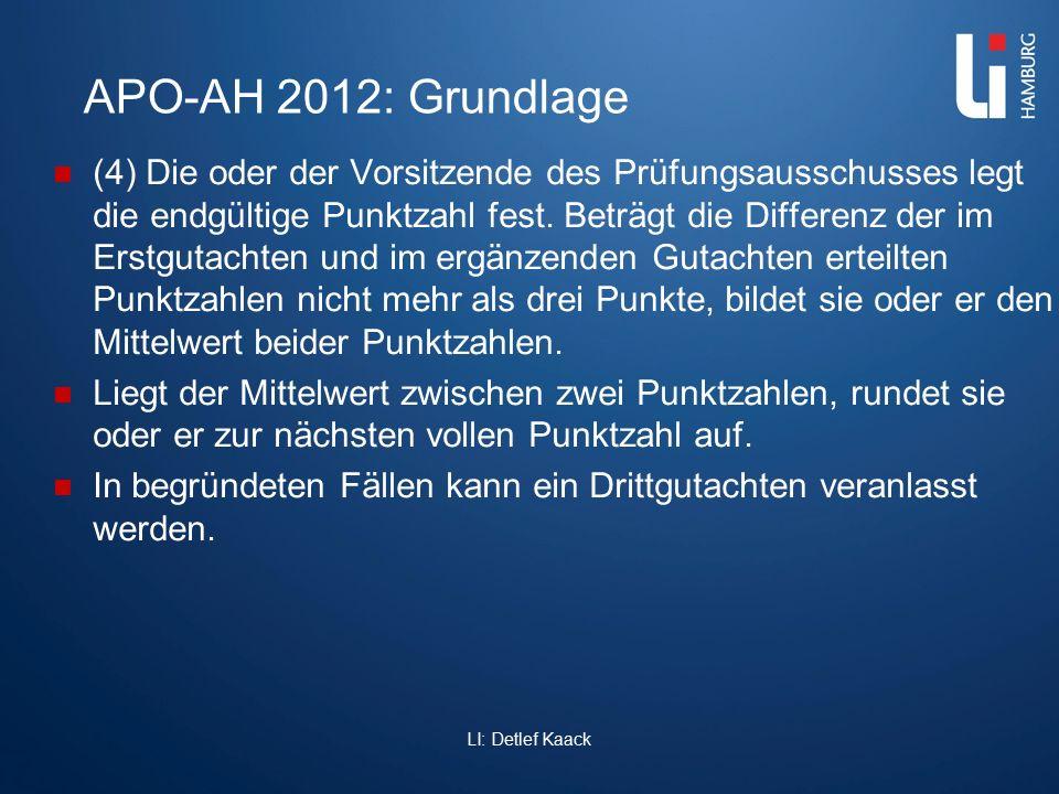 APO-AH 2012: Grundlage (4) Die oder der Vorsitzende des Prüfungsausschusses legt die endgültige Punktzahl fest. Beträgt die Differenz der im Erstgutac