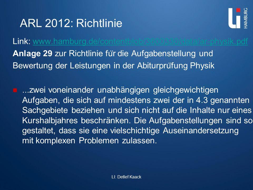 ARL 2012: Richtlinie Link: www.hamburg.de/contentblob/3600330/data/ar-physik.pdfwww.hamburg.de/contentblob/3600330/data/ar-physik.pdf Anlage 29 zur Ri