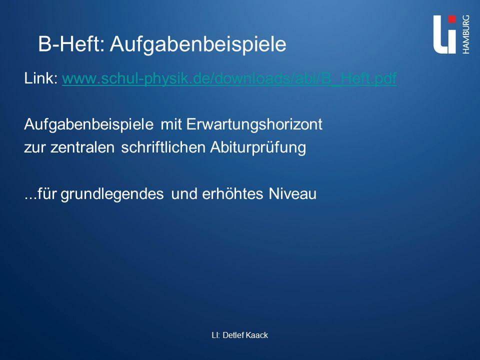 B-Heft: Aufgabenbeispiele Link: www.schul-physik.de/downloads/abi/B_Heft.pdfwww.schul-physik.de/downloads/abi/B_Heft.pdf Aufgabenbeispiele mit Erwartu