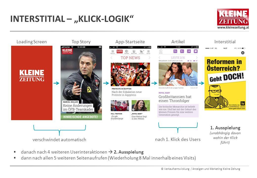 """© Verkaufsentwicklung / Anzeigen und Marketing Kleine Zeitung INTERSTITIAL – """"KLICK-LOGIK Loading ScreenTop StoryApp-StartseiteInterstitial verschwindet automatisch nach 1."""