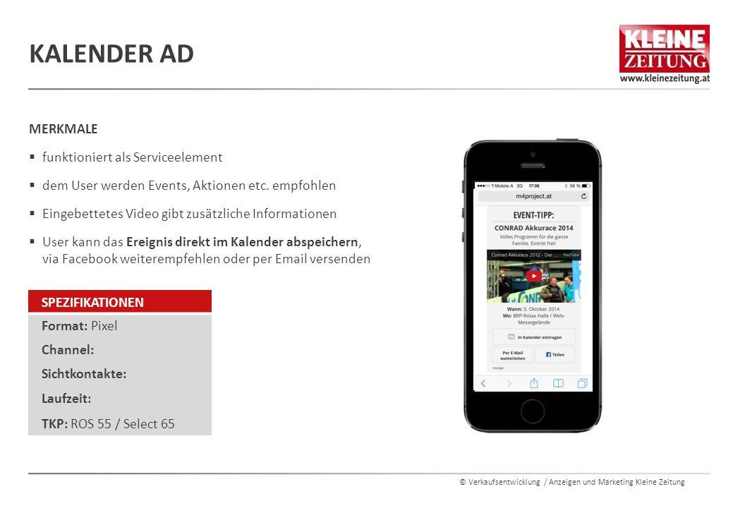 © Verkaufsentwicklung / Anzeigen und Marketing Kleine Zeitung MERKMALE  funktioniert als Serviceelement  dem User werden Events, Aktionen etc.