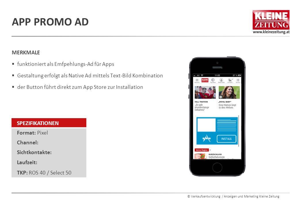© Verkaufsentwicklung / Anzeigen und Marketing Kleine Zeitung MERKMALE  funktioniert als Emfpehlungs-Ad für Apps  Gestaltung erfolgt als Native Ad m