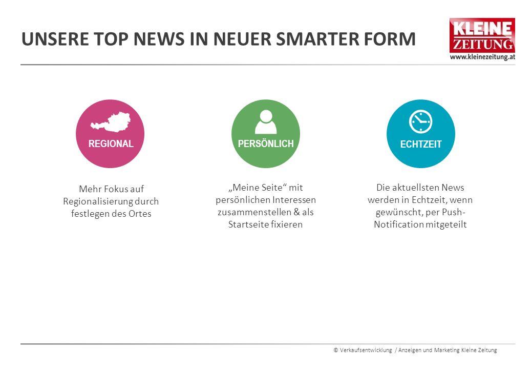 """© Verkaufsentwicklung / Anzeigen und Marketing Kleine Zeitung UNSERE TOP NEWS IN NEUER SMARTER FORM PERSÖNLICH REGIONAL ECHTZEIT """"Meine Seite"""" mit per"""