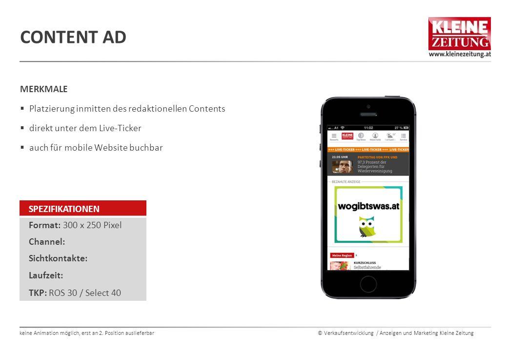 © Verkaufsentwicklung / Anzeigen und Marketing Kleine Zeitung MERKMALE  Platzierung inmitten des redaktionellen Contents  direkt unter dem Live-Tick