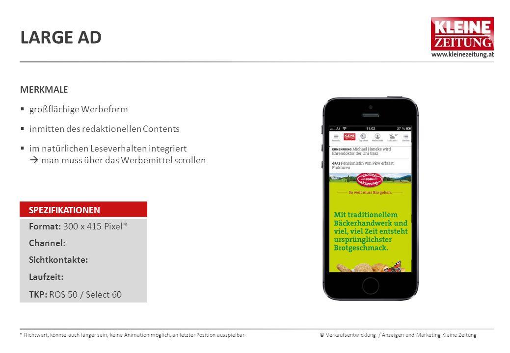 © Verkaufsentwicklung / Anzeigen und Marketing Kleine Zeitung MERKMALE  großflächige Werbeform  inmitten des redaktionellen Contents  im natürliche
