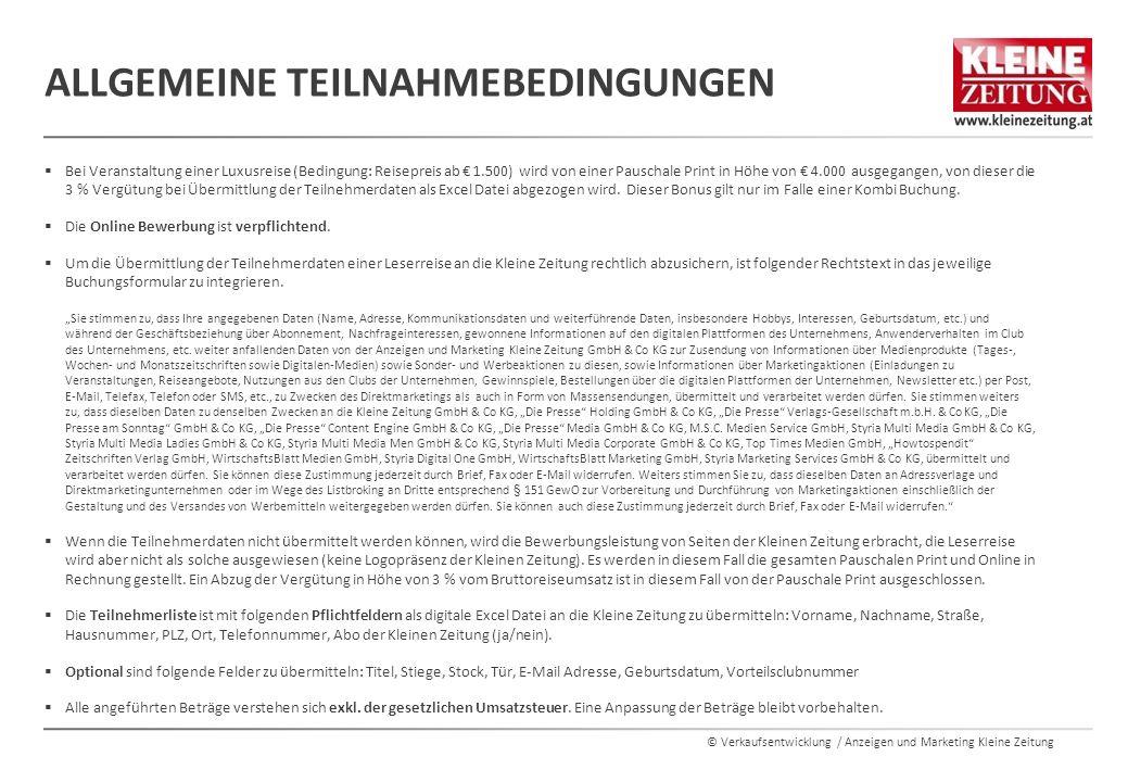 © Verkaufsentwicklung / Anzeigen und Marketing Kleine Zeitung ALLGEMEINE TEILNAHMEBEDINGUNGEN  Bei Veranstaltung einer Luxusreise (Bedingung: Reisepr