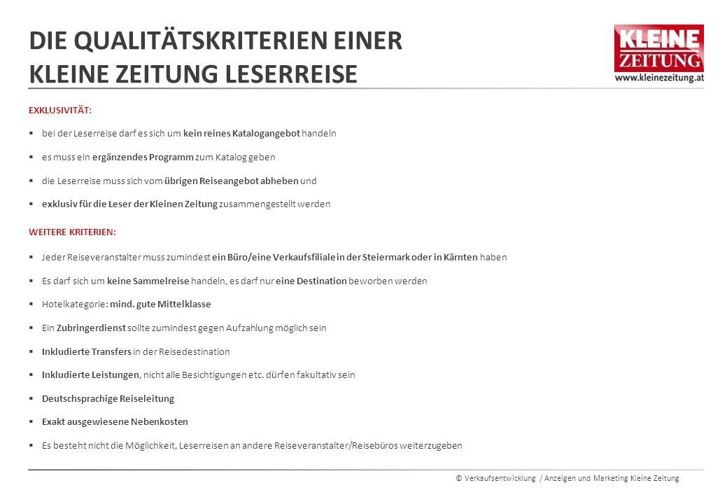 © Verkaufsentwicklung / Anzeigen und Marketing Kleine Zeitung DIE QUALITÄTSKRITERIEN EINER KLEINE ZEITUNG LESERREISE EXKLUSIVITÄT:  bei der Leserreis