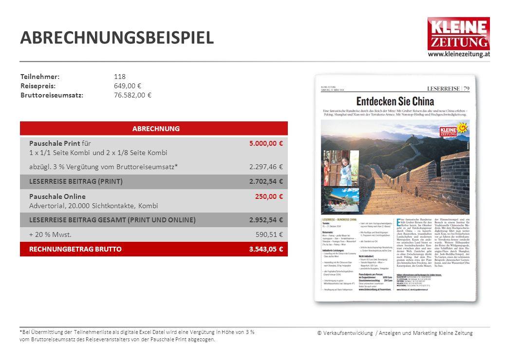 © Verkaufsentwicklung / Anzeigen und Marketing Kleine Zeitung ABRECHNUNGSBEISPIEL Teilnehmer: 118 Reisepreis:649,00 € Bruttoreiseumsatz:76.582,00 € AB