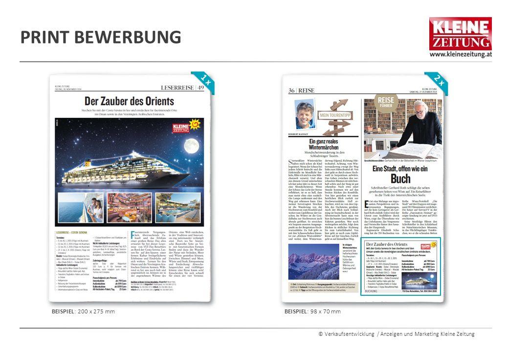 © Verkaufsentwicklung / Anzeigen und Marketing Kleine Zeitung PRINT BEWERBUNG 1 x 2 x BEISPIEL: 200 x 275 mm BEISPIEL: 98 x 70 mm