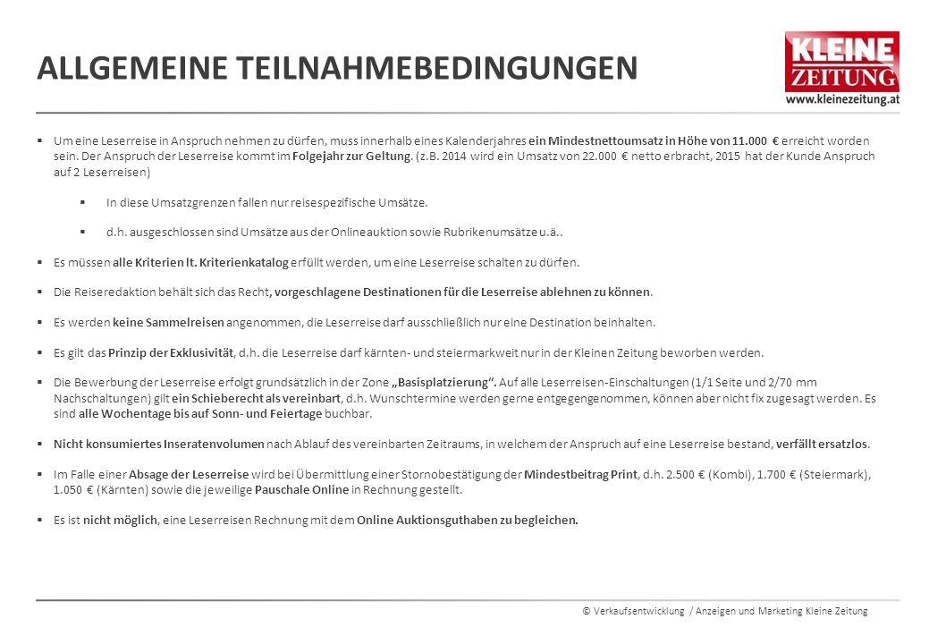 © Verkaufsentwicklung / Anzeigen und Marketing Kleine Zeitung ALLGEMEINE TEILNAHMEBEDINGUNGEN  Um eine Leserreise in Anspruch nehmen zu dürfen, muss