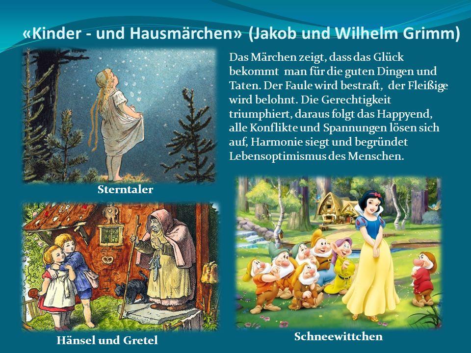 «Kinder - und Hausmärchen» (Jakob und Wilhelm Grimm) Das Märchen zeigt, dass das Glück bekommt man für die guten Dingen und Taten. Der Faule wird best