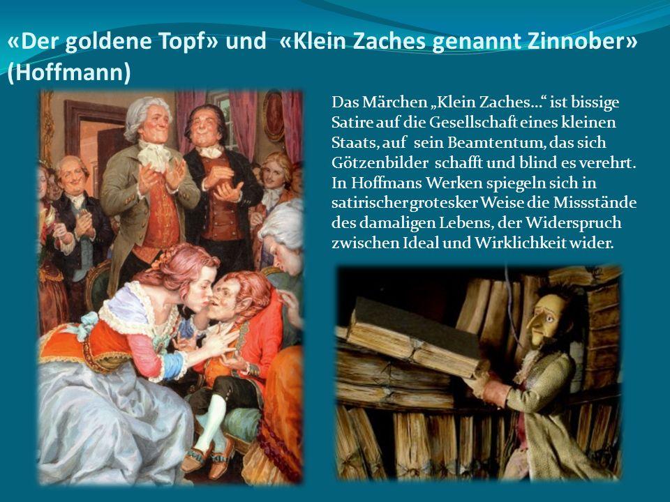 """«Der goldene Topf» und «Klein Zaches genannt Zinnober» (Hoffmann) Das Märchen """"Klein Zaches…"""" ist bissige Satire auf die Gesellschaft eines kleinen St"""