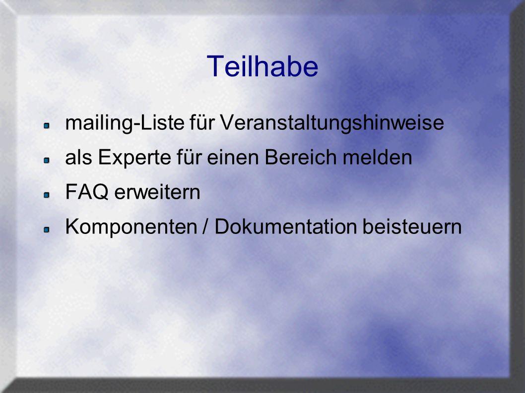 Teilhabe mailing-Liste für Veranstaltungshinweise als Experte für einen Bereich melden FAQ erweitern Komponenten / Dokumentation beisteuern