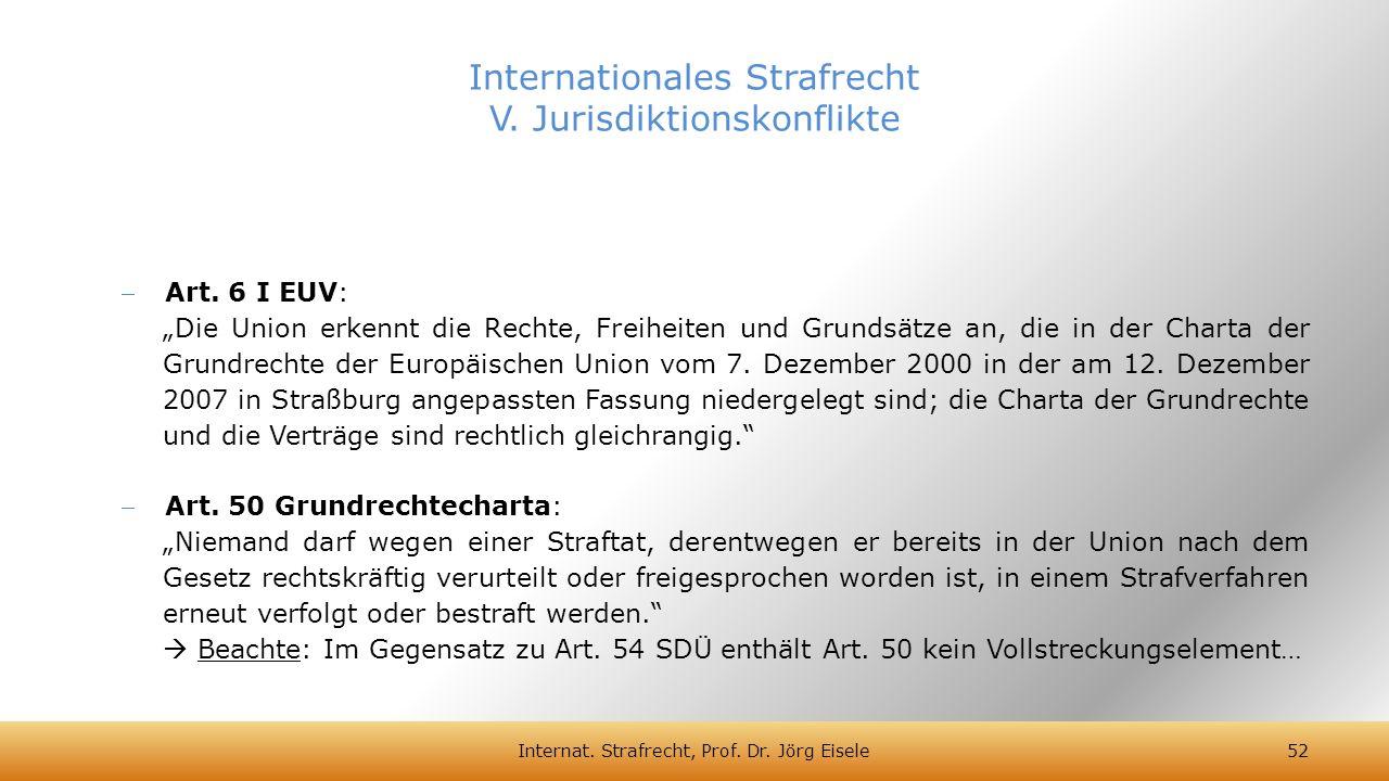 """Art. 6 I EUV: """"Die Union erkennt die Rechte, Freiheiten und Grundsätze an, die in der Charta der Grundrechte der Europäischen Union vom 7. Dezember 2"""