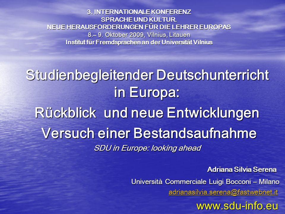 Studienbegleitender Deutschunterricht in Europa: Rückblick und neue Entwicklungen Versuch einer Bestandsaufnahme Versuch einer Bestandsaufnahme SDU in
