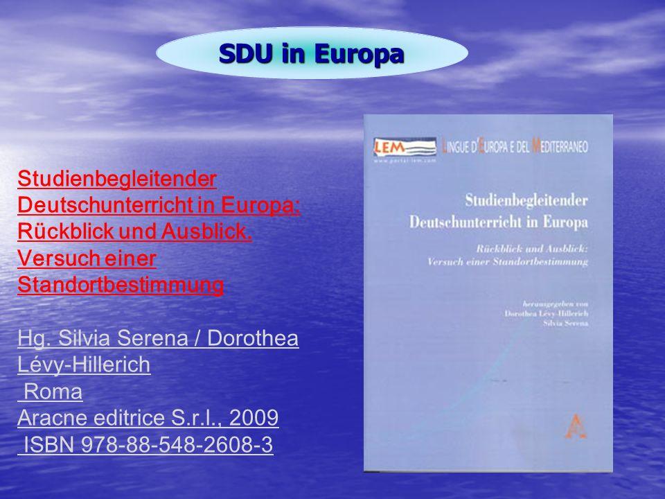 SDU in Europa Studienbegleitender Deutschunterricht in Europa: Rückblick und Ausblick. Versuch einer Standortbestimmung Hg. Silvia Serena / Dorothea L