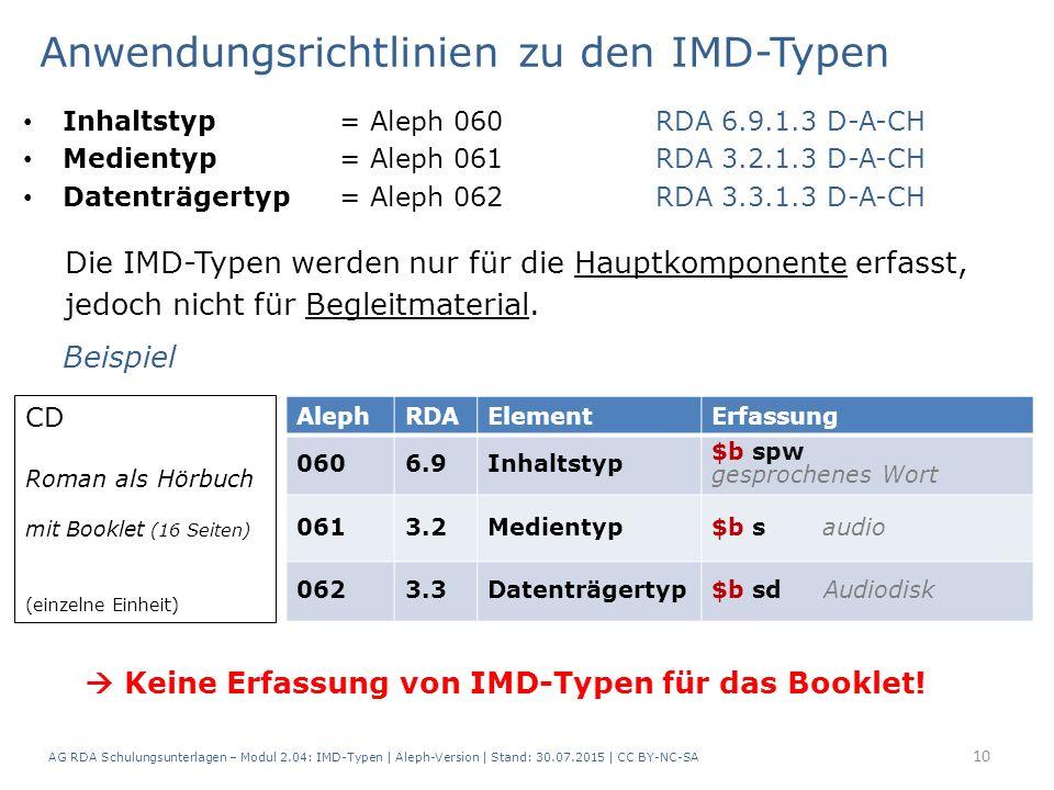 Anwendungsrichtlinien zu den IMD-Typen Inhaltstyp = Aleph 060RDA 6.9.1.3 D-A-CH Medientyp = Aleph 061RDA 3.2.1.3 D-A-CH Datenträgertyp = Aleph 062RDA