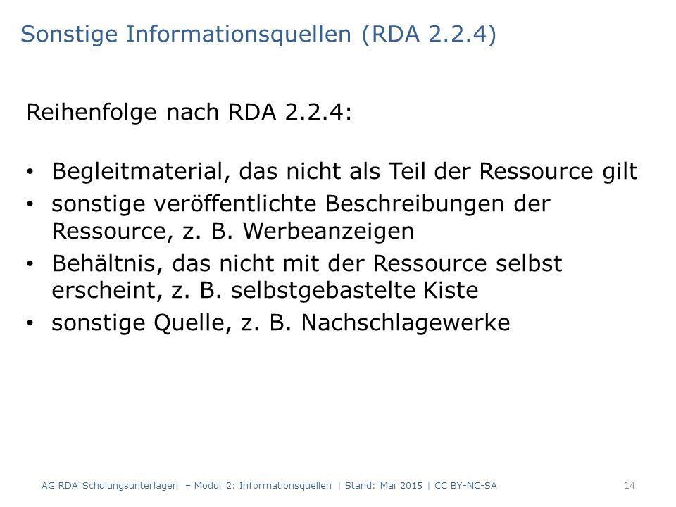 Reihenfolge nach RDA 2.2.4: Begleitmaterial, das nicht als Teil der Ressource gilt sonstige veröffentlichte Beschreibungen der Ressource, z.