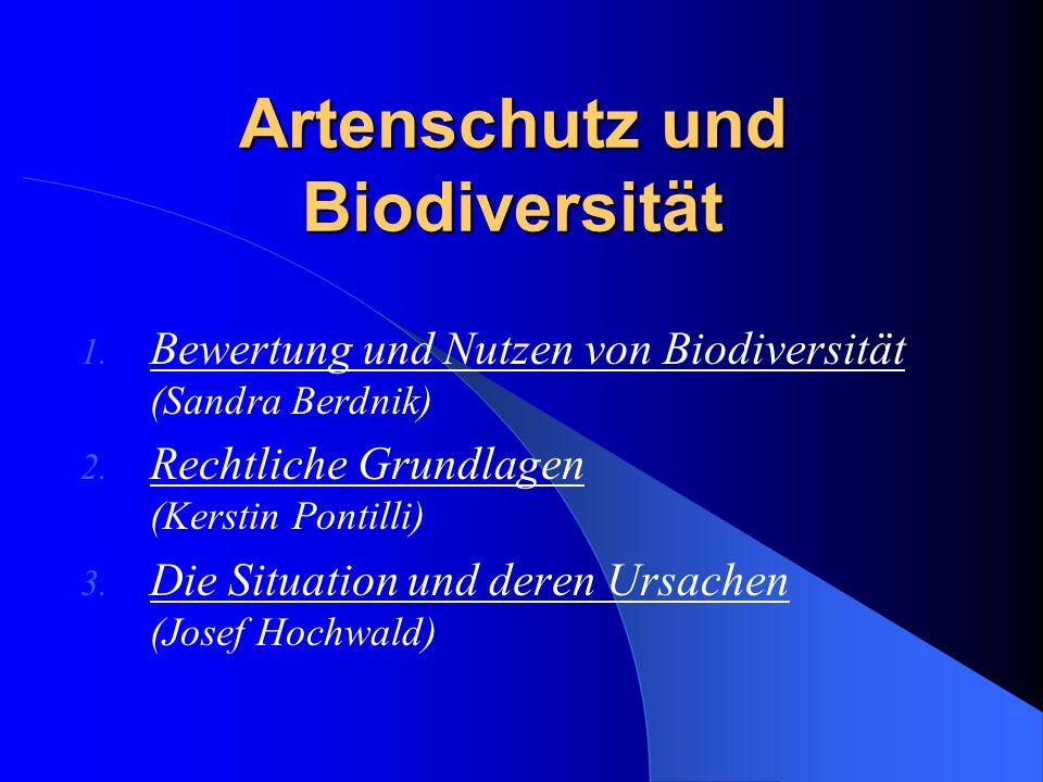Artenschutz und Biodiversität 1.Bewertung und Nutzen von Biodiversität (Sandra Berdnik) 2.