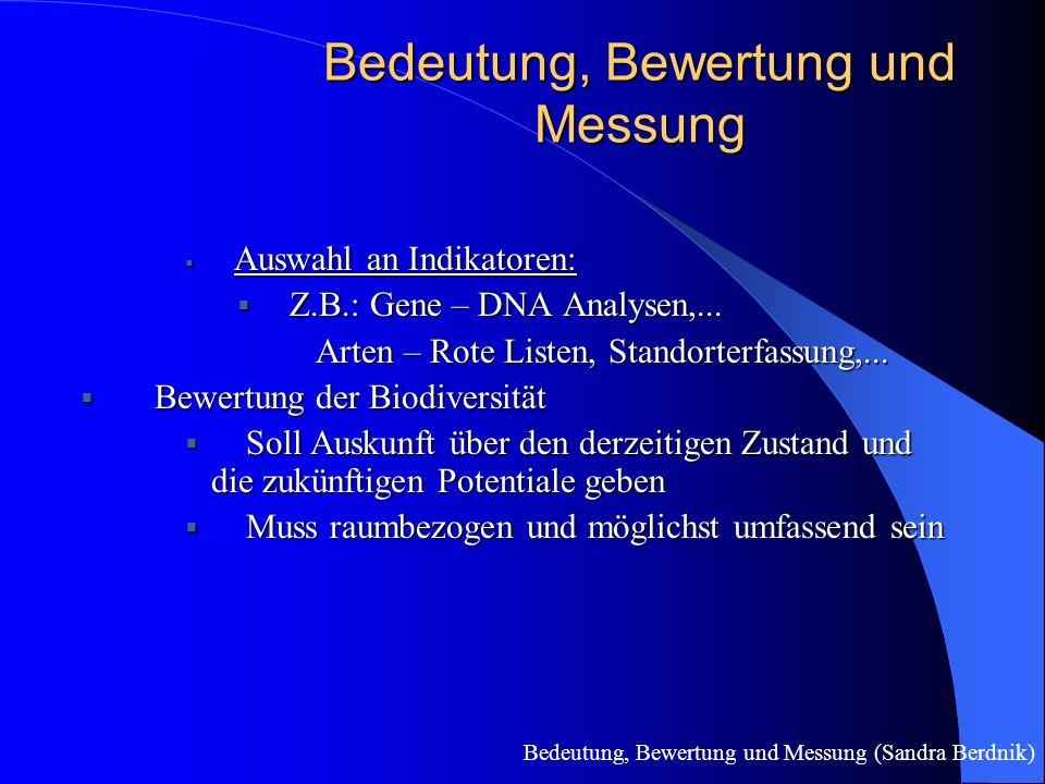 Bedeutung, Bewertung und Messung Bedeutung, Bewertung und Messung (Sandra Berdnik)  Auswahl an Indikatoren:  Z.B.: Gene – DNA Analysen,...
