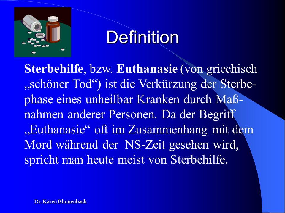 Dr.Karen Blumenbach Definition Sterbehilfe, bzw.