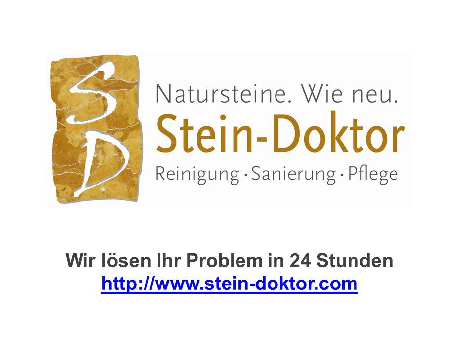 Wir lösen Ihr Problem in 24 Stunden http://www.stein-doktor.com http://www.stein-doktor.com