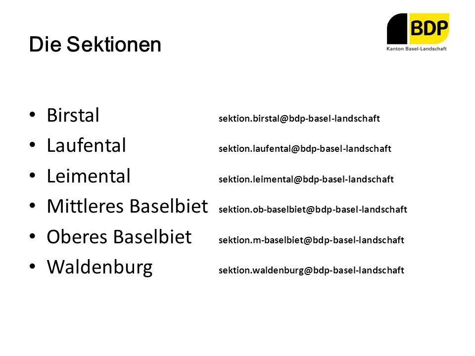 Birstal sektion.birstal@bdp-basel-landschaft Laufental sektion.laufental@bdp-basel-landschaft Leimental sektion.leimental@bdp-basel-landschaft Mittleres Baselbiet sektion.ob-baselbiet@bdp-basel-landschaft Oberes Baselbiet sektion.m-baselbiet@bdp-basel-landschaft Waldenburg sektion.waldenburg@bdp-basel-landschaft Die Sektionen