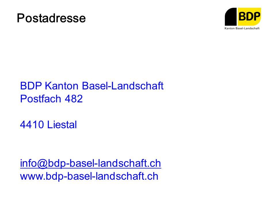 Postadresse BDP Kanton Basel-Landschaft Postfach 482 4410 Liestal info@bdp-basel-landschaft.ch info@bdp-basel-landschaft.ch www.bdp-basel-landschaft.ch