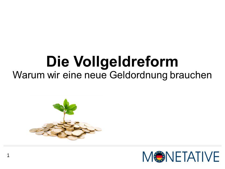 1 Die Vollgeldreform Warum wir eine neue Geldordnung brauchen
