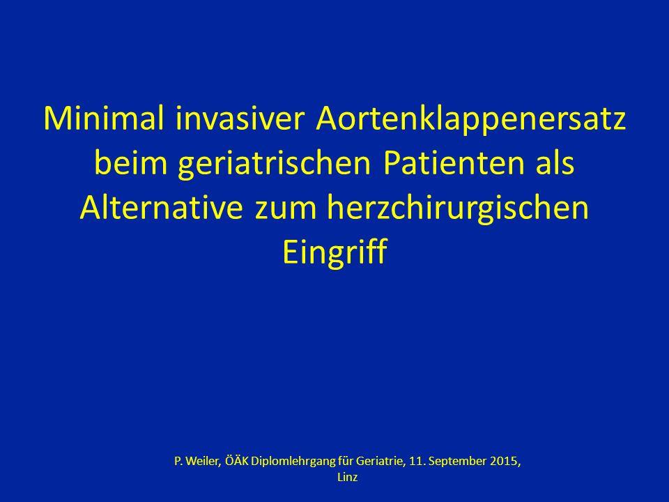 Minimal invasiver Aortenklappenersatz beim geriatrischen Patienten als Alternative zum herzchirurgischen Eingriff P.