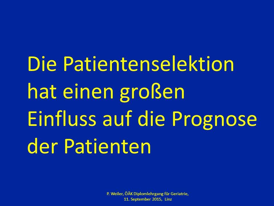 Die Patientenselektion hat einen großen Einfluss auf die Prognose der Patienten P.