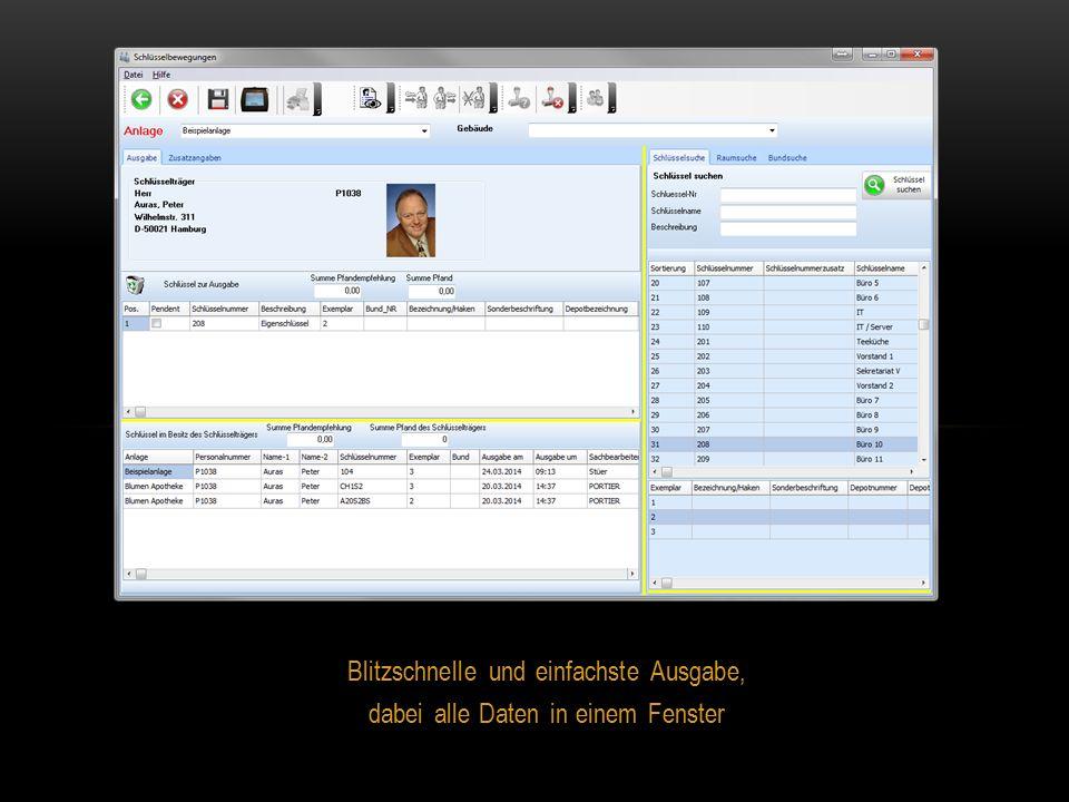 Blitzschnelle und einfachste Ausgabe, dabei alle Daten in einem Fenster