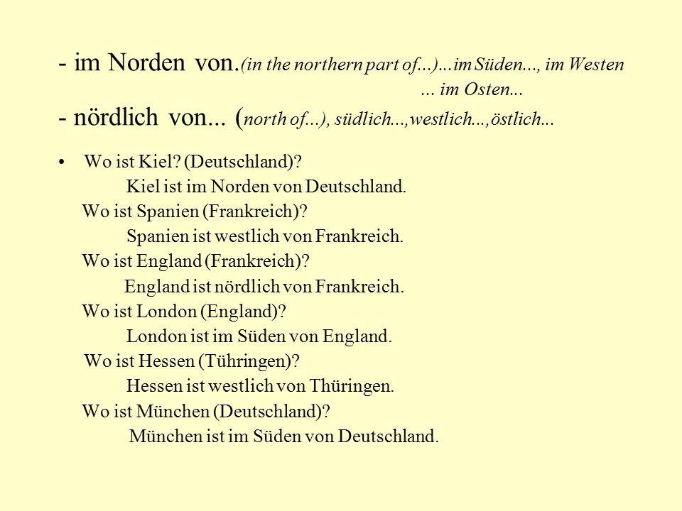- im Norden von.(in the northern part of...)...im Süden..., im Westen...