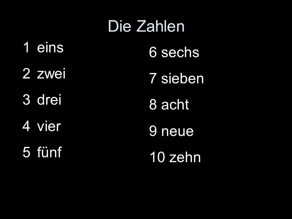 Die Zahlen 1eins 2zwei 3drei 4vier 5fünf 6 sechs 7 sieben 8 acht 9 neue 10 zehn