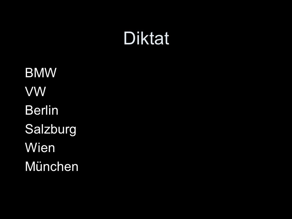 Diktat BMW VW Berlin Salzburg Wien München