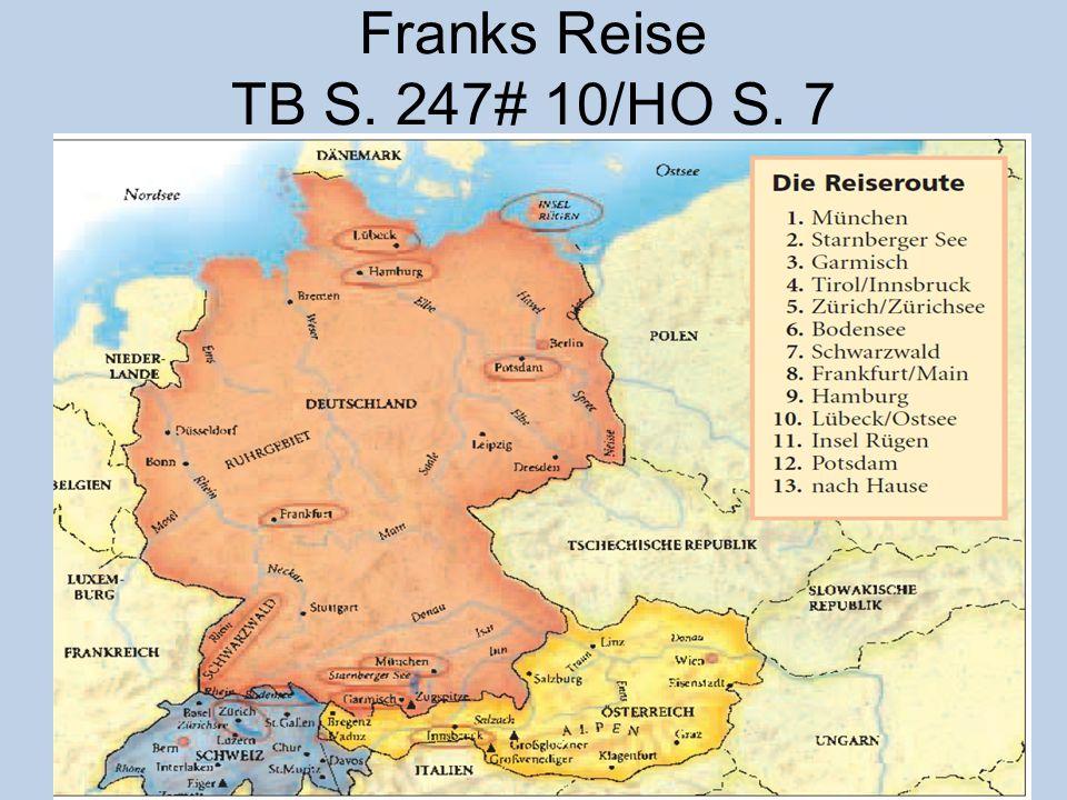 Franks Reise TB S. 247# 10/HO S. 7 Mit deinem Partner follow Franks Reise durch Deutschland, Österreich und die Schweiz! Determine the missing preposi