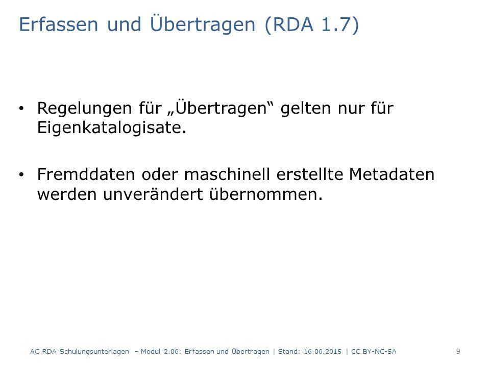 """Erfassen und Übertragen (RDA 1.7) Regelungen für """"Übertragen gelten nur für Eigenkatalogisate."""