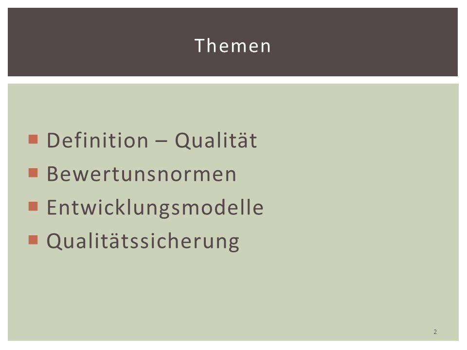  Definition – Qualität  Bewertunsnormen  Entwicklungsmodelle  Qualitätssicherung Themen 2