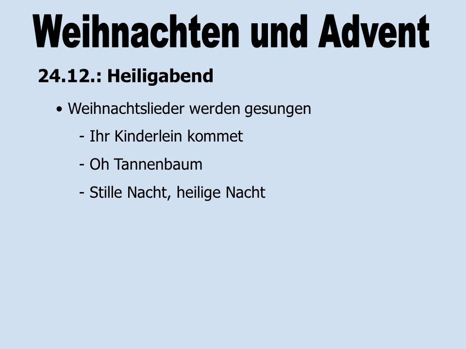 Weihnachtslieder werden gesungen - Ihr Kinderlein kommet - Oh Tannenbaum - Stille Nacht, heilige Nacht 24.12.: Heiligabend