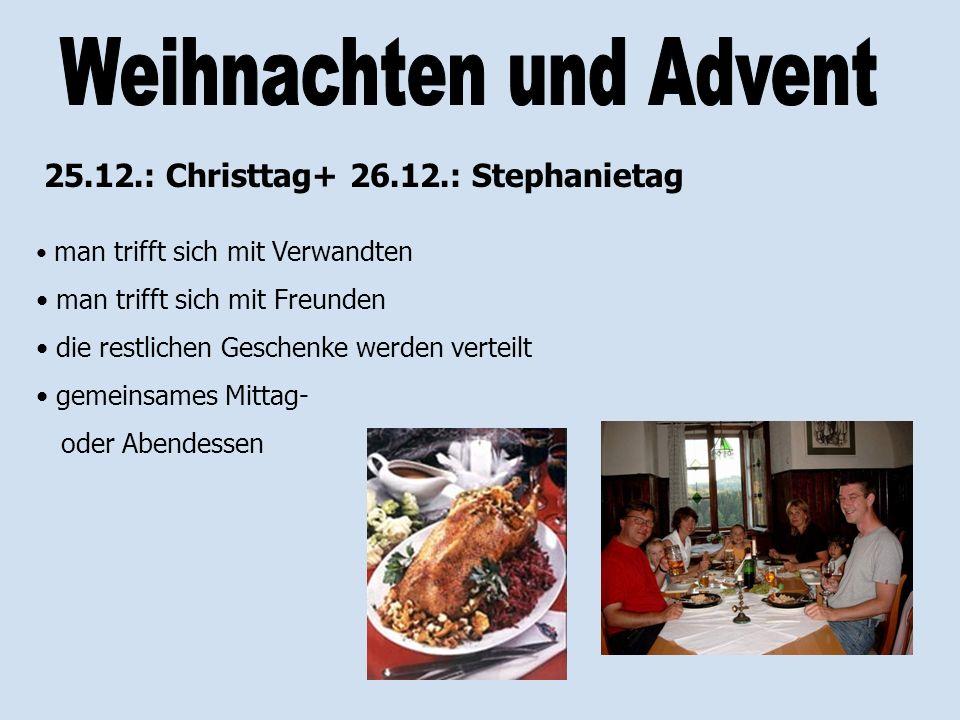 man trifft sich mit Verwandten man trifft sich mit Freunden die restlichen Geschenke werden verteilt gemeinsames Mittag- oder Abendessen 25.12.: Chris