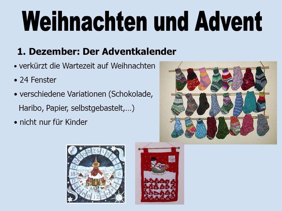 1. Dezember: Der Adventkalender verkürzt die Wartezeit auf Weihnachten 24 Fenster verschiedene Variationen (Schokolade, Haribo, Papier, selbstgebastel