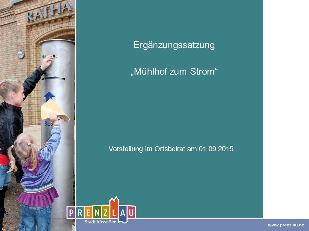 """Ergänzungssatzung """"Mühlhof zum Strom"""" Vorstellung im Ortsbeirat am 01.09.2015"""