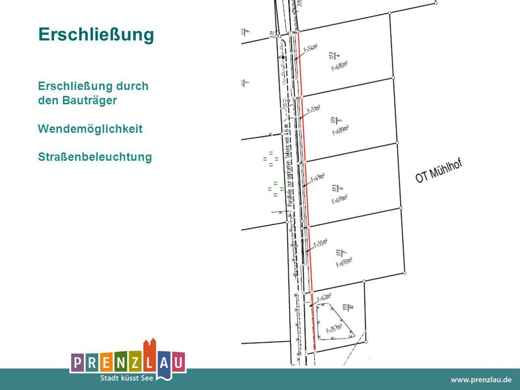 Erschließung Erschließung durch den Bauträger Wendemöglichkeit Straßenbeleuchtung