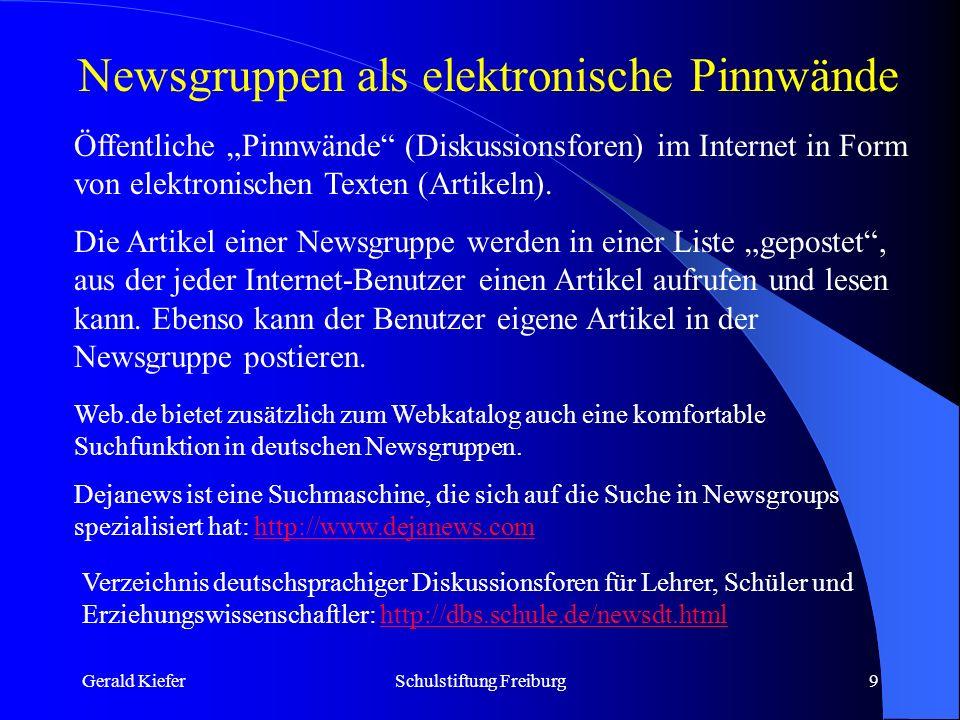 Gerald KieferSchulstiftung Freiburg10 Chat: Live-Konferenz im Netz Sowohl bei der Verwendung von E-Mail als auch von Newsgruppen findet die Kommunikation im Internet zeitversetzt, also nur indirekt statt: Die Nachricht wird zu einem späteren Zeitpunkt gelesen als sie verfasst wurde.