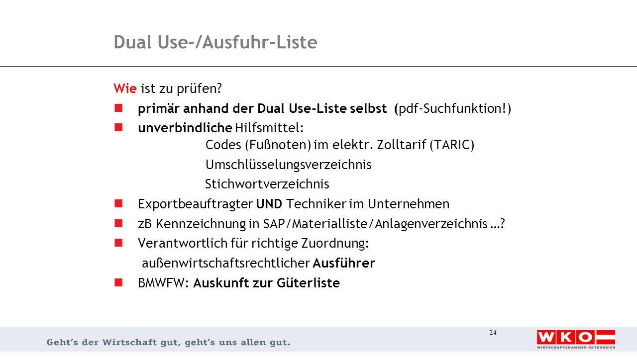 Dual Use-/Ausfuhr-Liste Wie ist zu prüfen? primär anhand der Dual Use-Liste selbst (pdf-Suchfunktion!) unverbindliche Hilfsmittel: Codes (Fußnoten) im